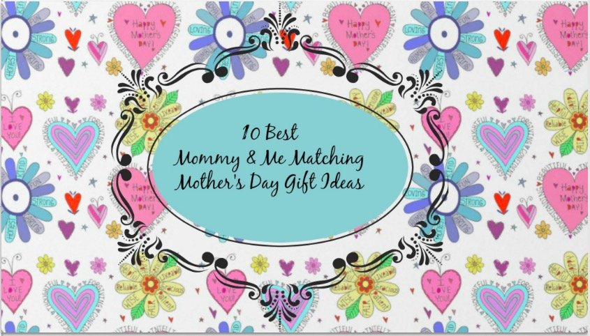 Top 10 Best Mommy & Me Matching Mothers Day Gift Ideas