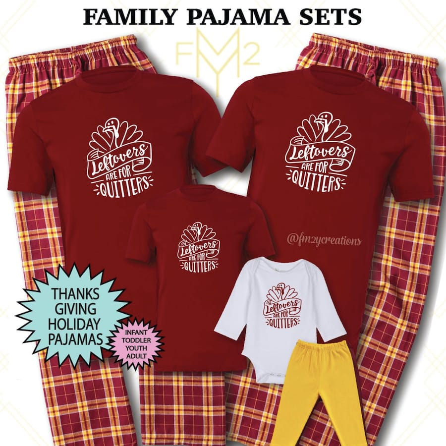 Leftovers are for Quitters Family Matching Thanksgiving Pajamas